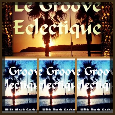Le Groove Eclectique NEW radio logo_Fotorwhite border_Fotor_CollageNEW_FotorGLASSOVER